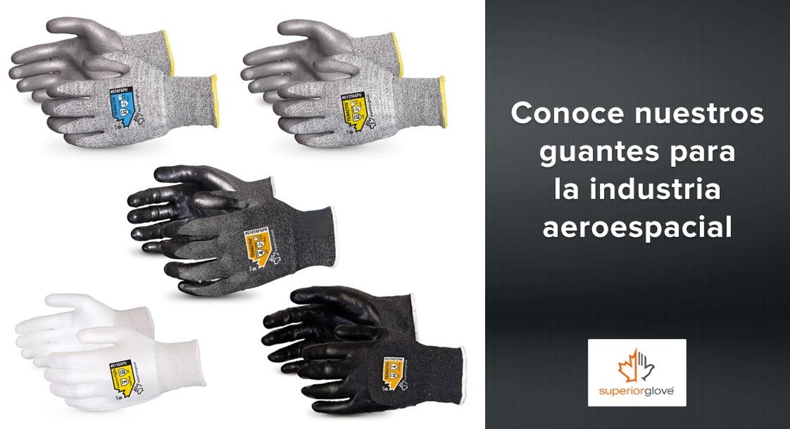 Conoce nuestros guantes Superior Glove para la industria aeroespacial