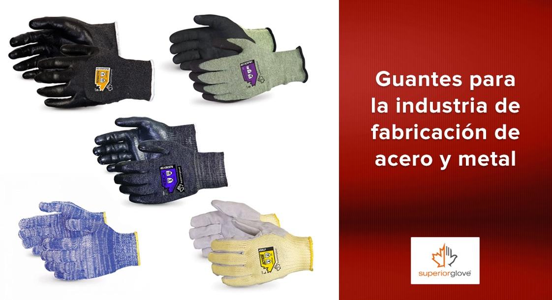 Guantes Superior Glove para la industria de fabricación de acero y metal