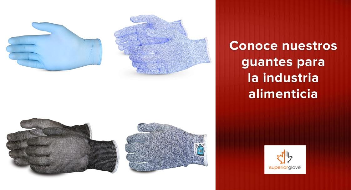 Conoce nuestros guantes Superior Glove para la industria alimenticia