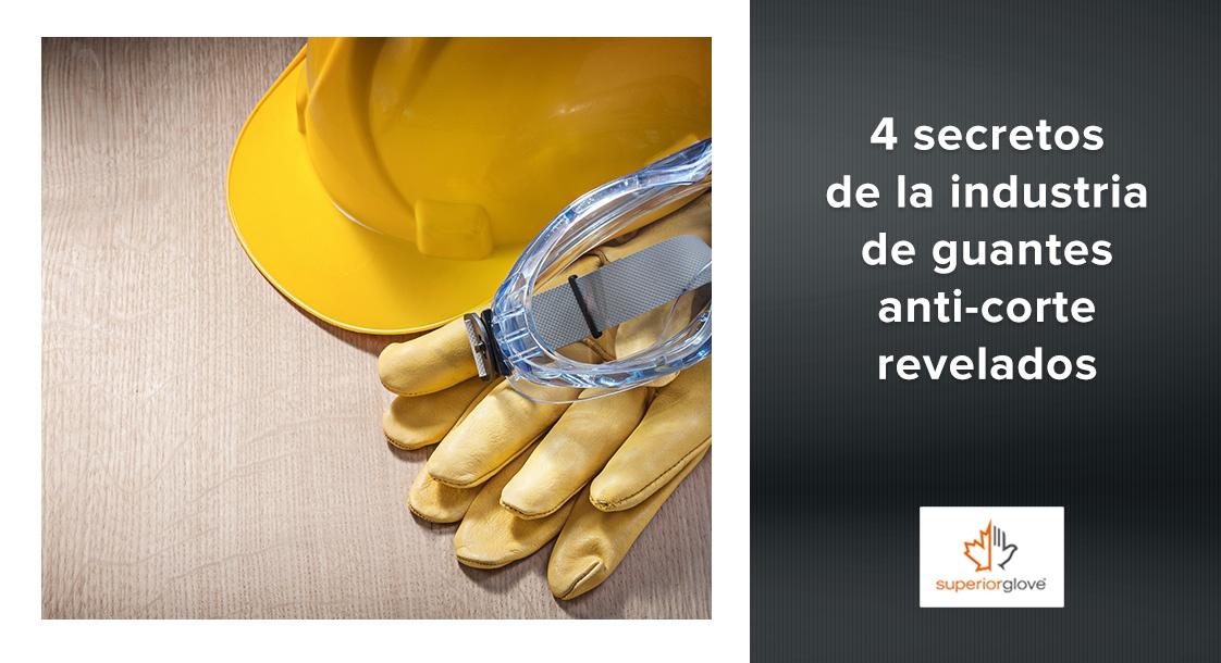 4 secretos de la industria de guantes anti-corte revelados por Superior Glove