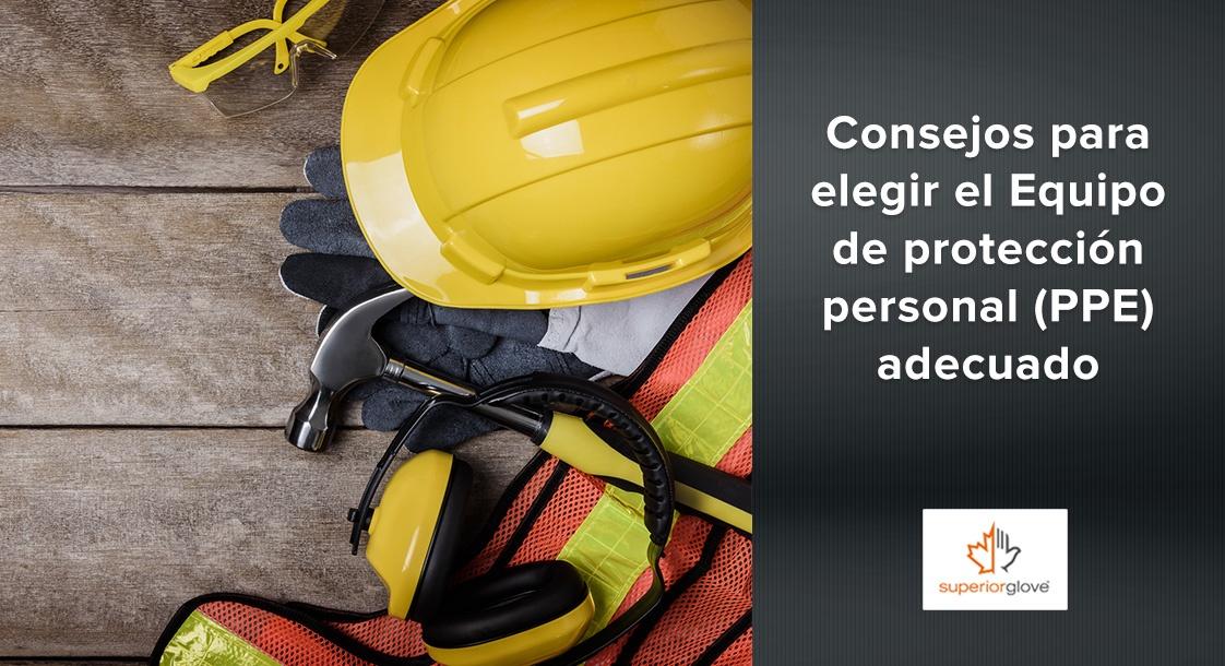 Consejos Superior Glove para elegir el Equipo de protección personal (PPE) adecuado