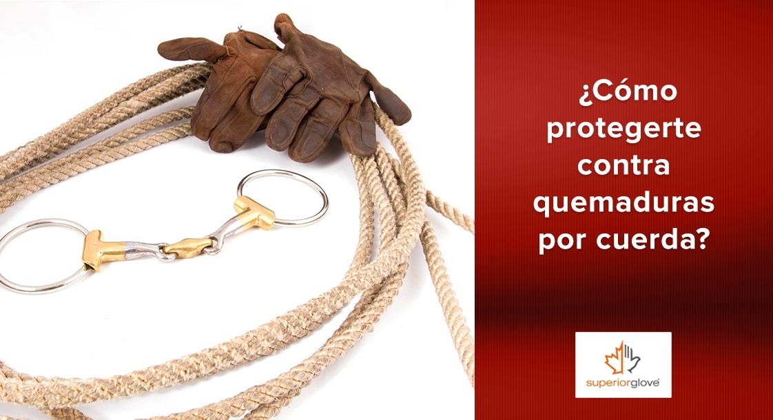 ¿Cómo protegerte contra quemaduras por cuerda con Superior Glove?