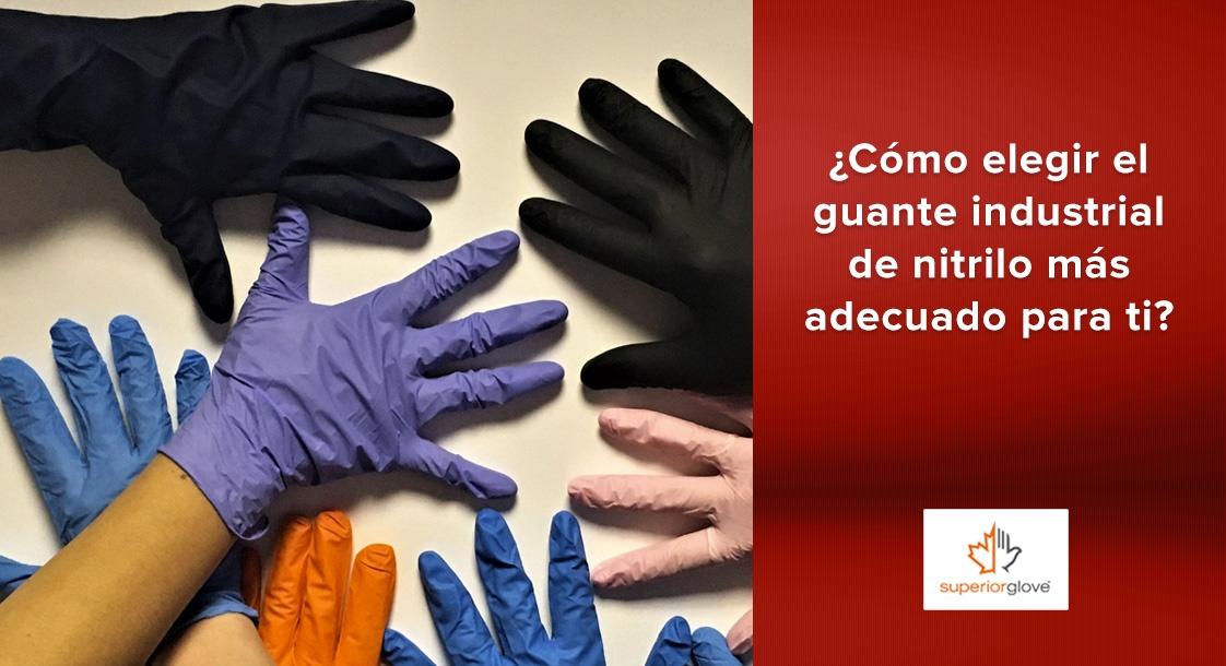 ¿Cómo elegir el guante industrial de nitrilo Superior Glove más adecuado para ti?