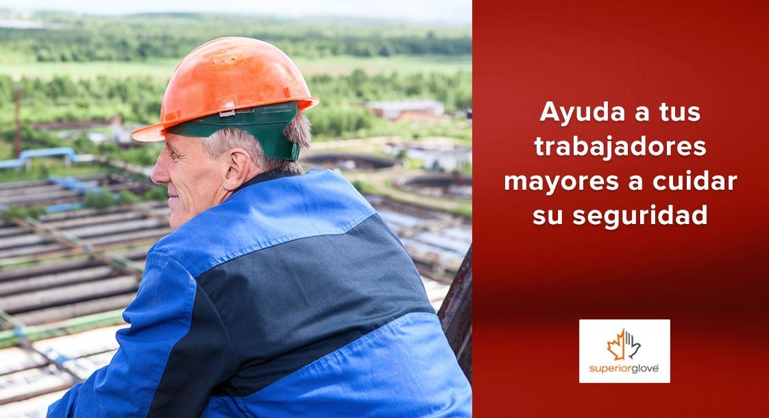 Ayuda a tus trabajadores mayores a cuidar su seguridad con Superior Glove