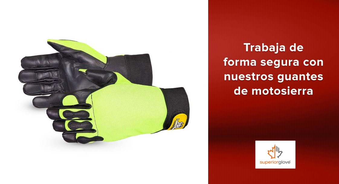 Trabaja de forma segura con nuestros guantes de motosierra Superior Glove