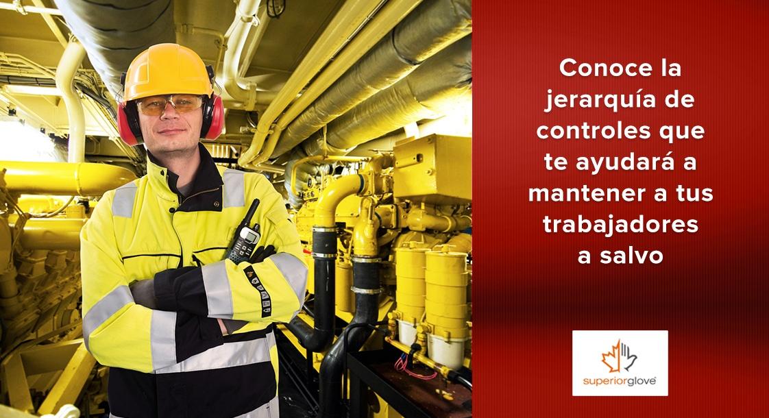 Conoce la jerarquía de controles que te ayudará a mantener a tus trabajadores a salvo