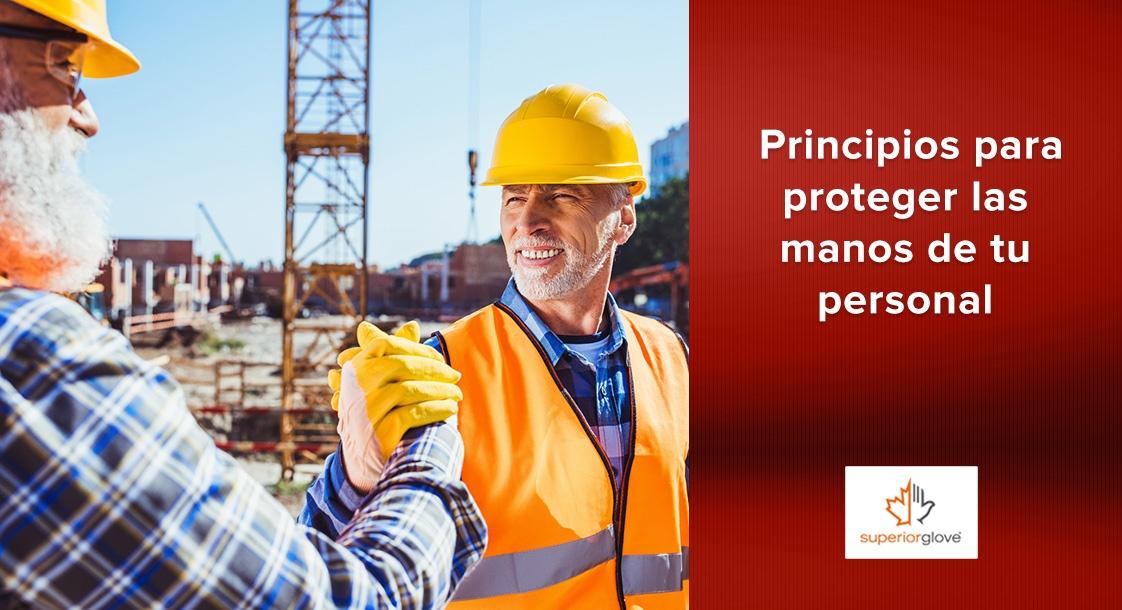 Conoce los principios básicos para proteger las manos de tu personal