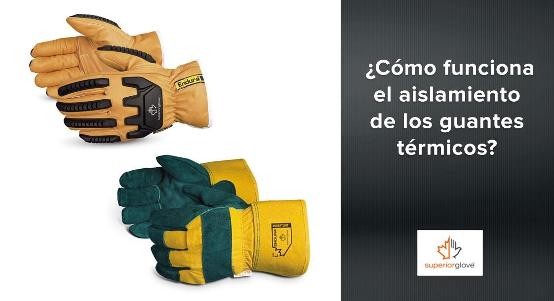 ¿Cómo funciona el aislamiento de los guantes térmicos de Superior Glove?