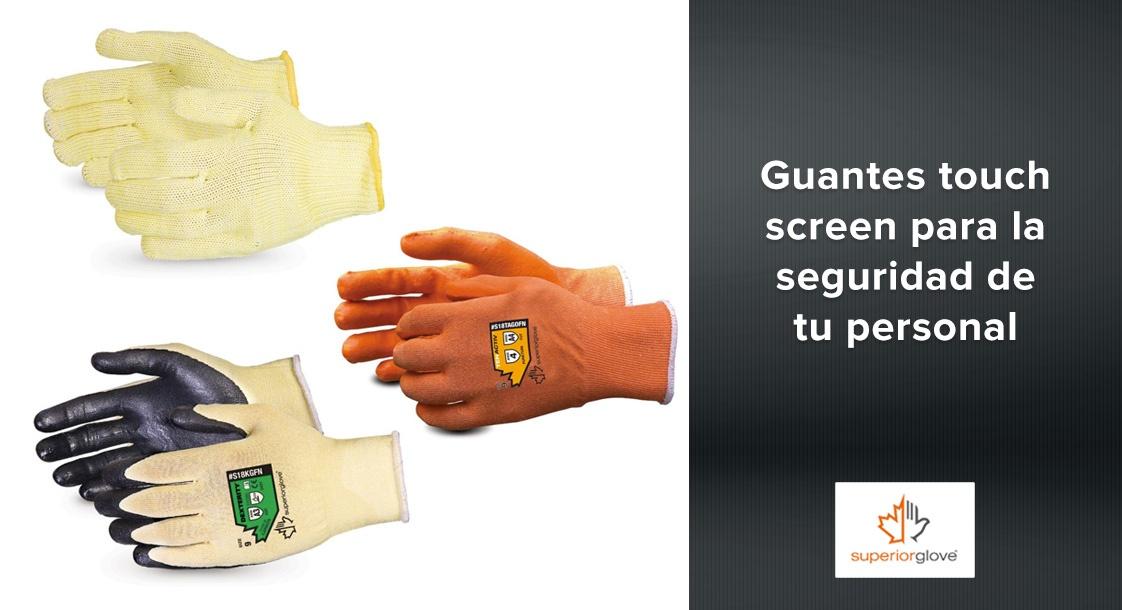 Guantes touch screen para incrementar la seguridad de tu personal