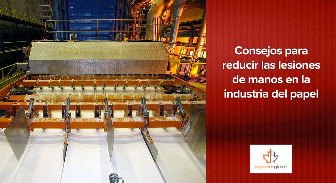 Consejos para reducir las lesiones de manos en la industria del papel