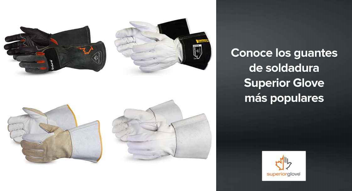 Conoce los guantes de soldadura Superior Glove más populares