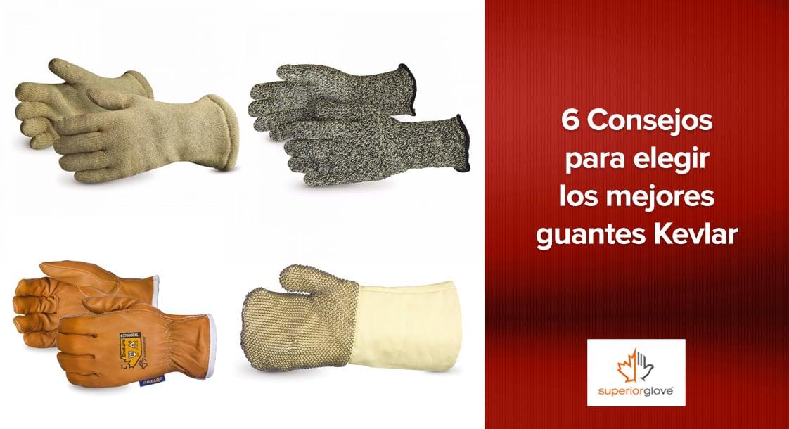 6 Consejos para elegir los mejores guantes Kevlar®