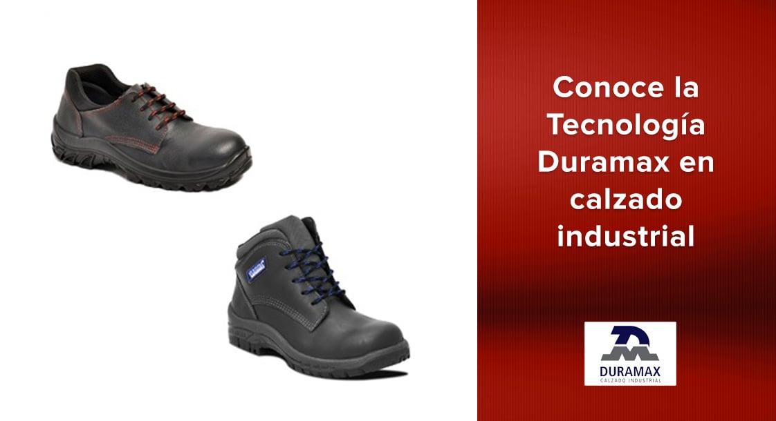 Conoce la Tecnología Duramax de nuestro calzado industrial