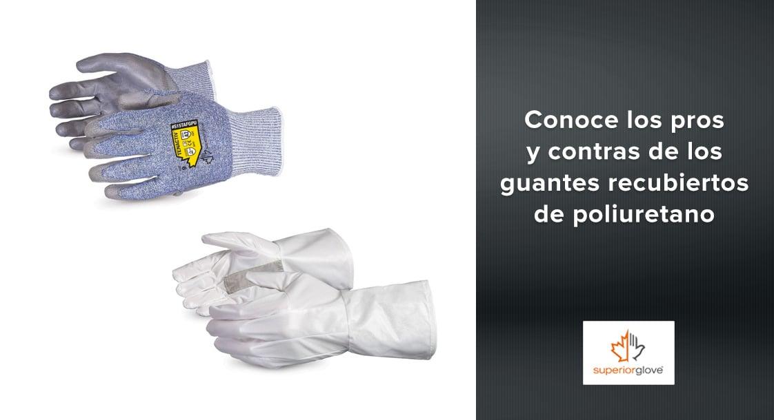 Conoce los pros y contras de los guantes recubiertos de poliuretano