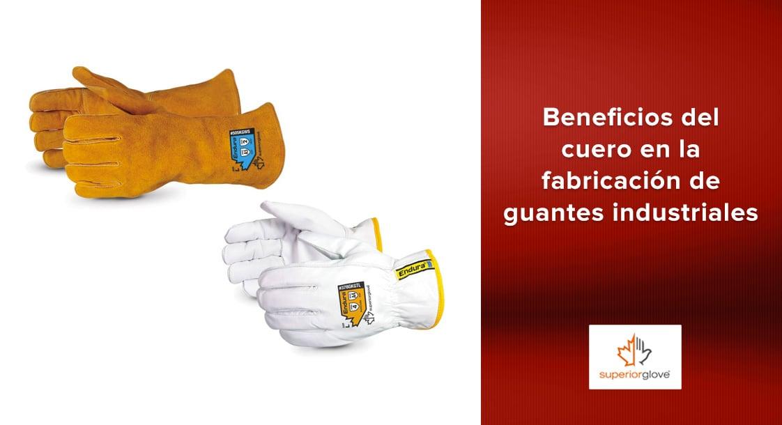Beneficios del cuero en la fabricación de guantes industriales