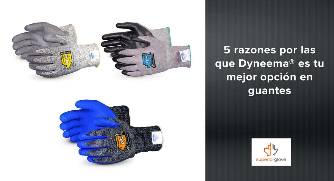5 razones por las que Dyneema® es tu mejor opción en guantes industriales
