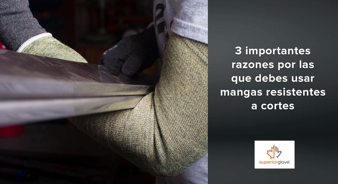 3 importantes razones por las que debes usar mangas resistentes a cortes