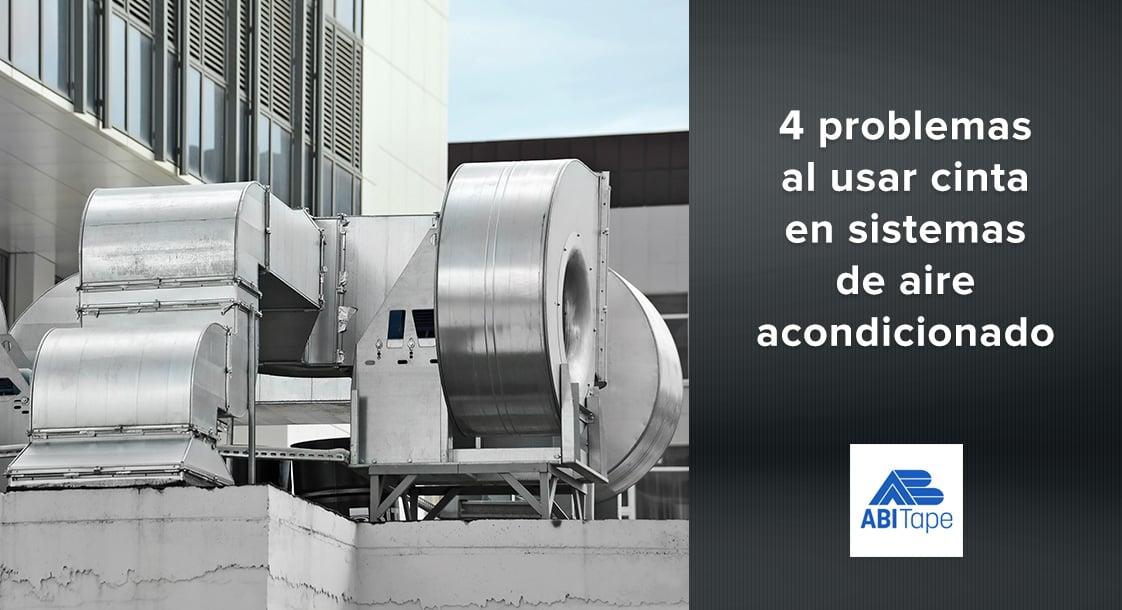 4 problemas comunes al usar cinta industrial en sistemas de aire acondicionado