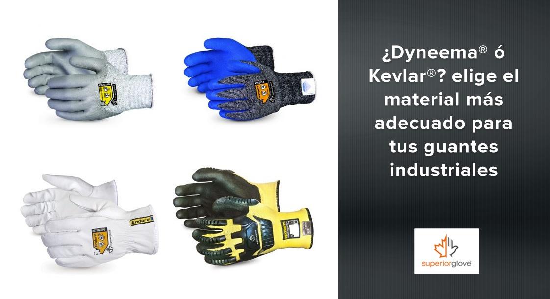 ¿Dyneema® ó Kevlar®? elige el material más adecuado para tus guantes industriales