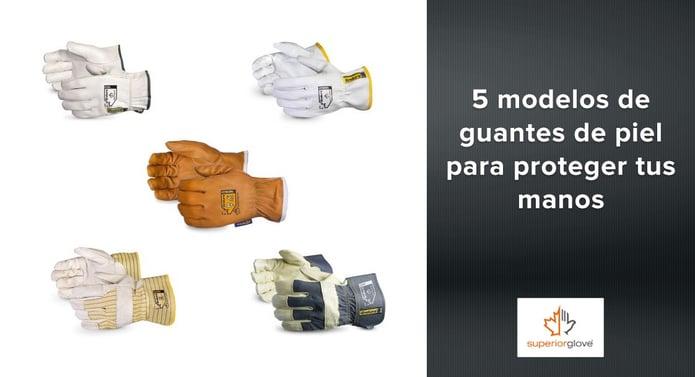 5 modelos de guantes de piel Superior Glove para proteger tus manos