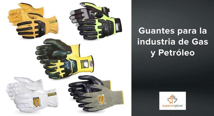 Guantes Superior Glove para la industria de Gas y Petróleo