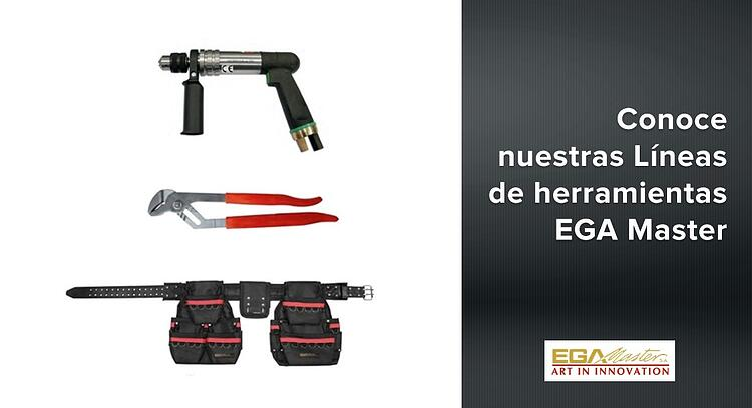 Conoce nuestras Líneas de herramientas EGA Master