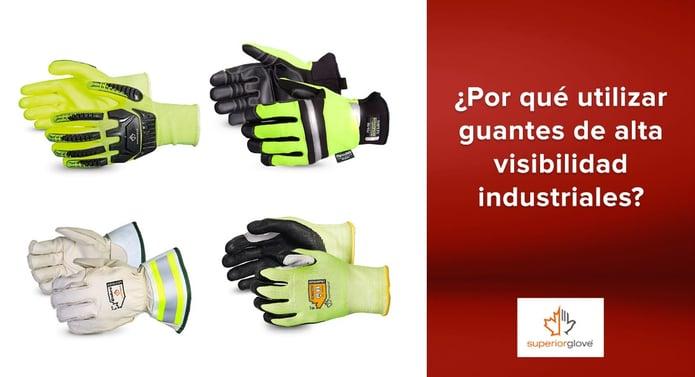 ¿Por qué es necesario utilizar guantes de alta visibilidad industriales Superior Glove?