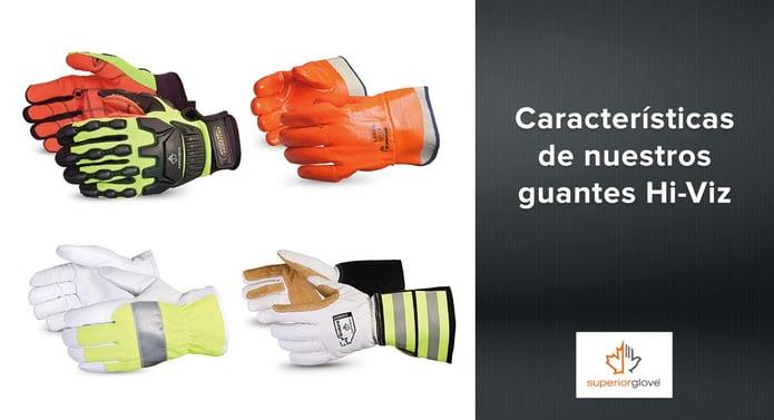 Características de nuestros guantes Hi-Viz Superior Glove