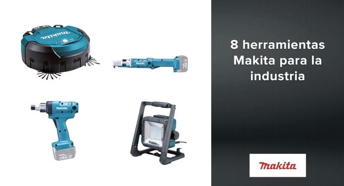 8 herramientas Makita para la industria