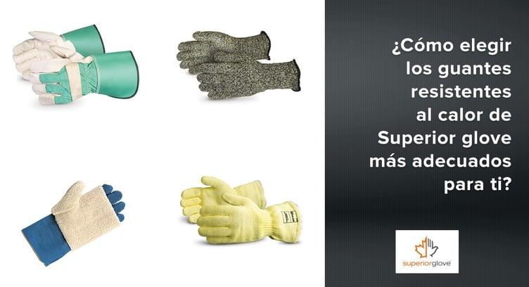 ¿Cómo elegir los guantes resistentes al calor de Superior glove más adecuados para ti?
