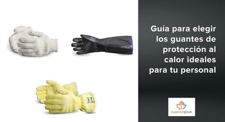 Guía Superior Glove para elegir los guantes de protección al calor ideales para tu personal