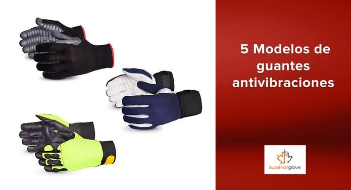 5 Modelos de guantes antivibraciones Superior Glove