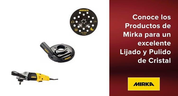 Conoce los Productos de Mirka para un excelente Lijado y Pulido de Cristal