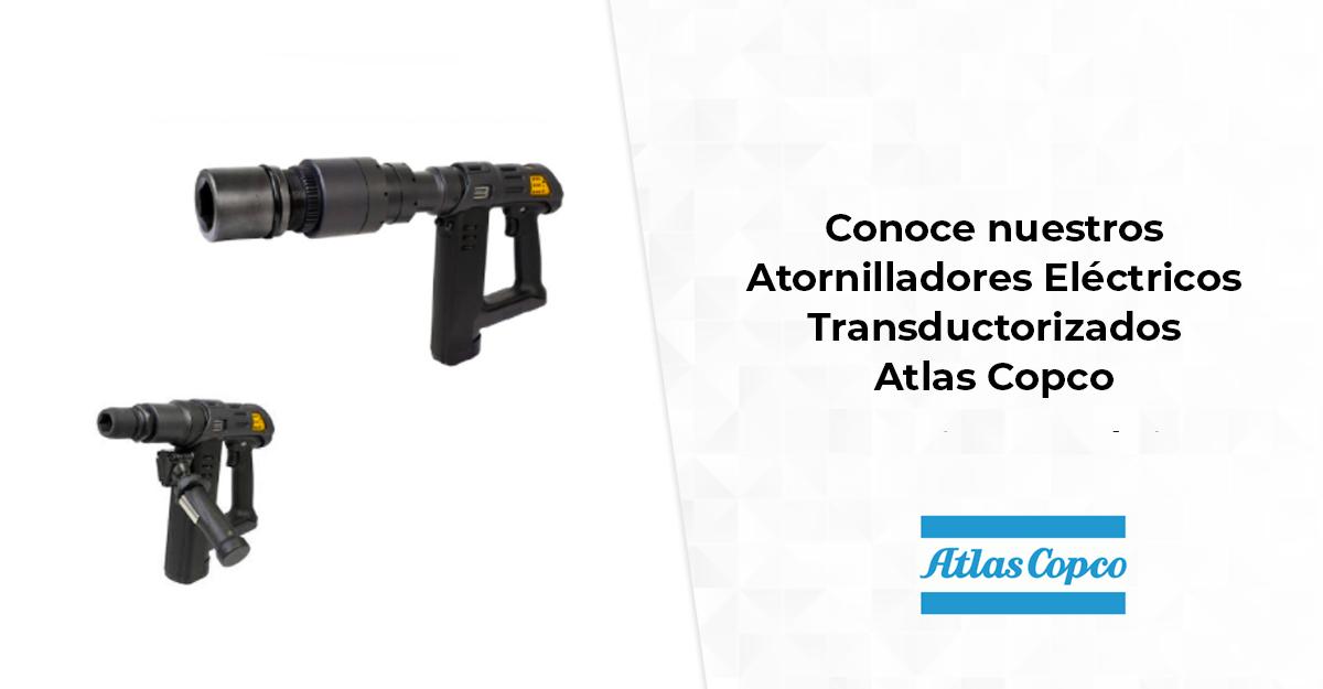 Conoce nuestros Atornilladores Eléctricos Transductorizados Atlas Copco