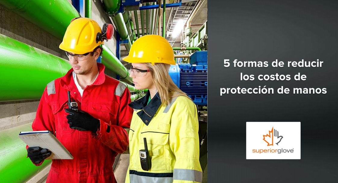 5 formas de reducir los costos de protección de manos sin descuidar a tu personal