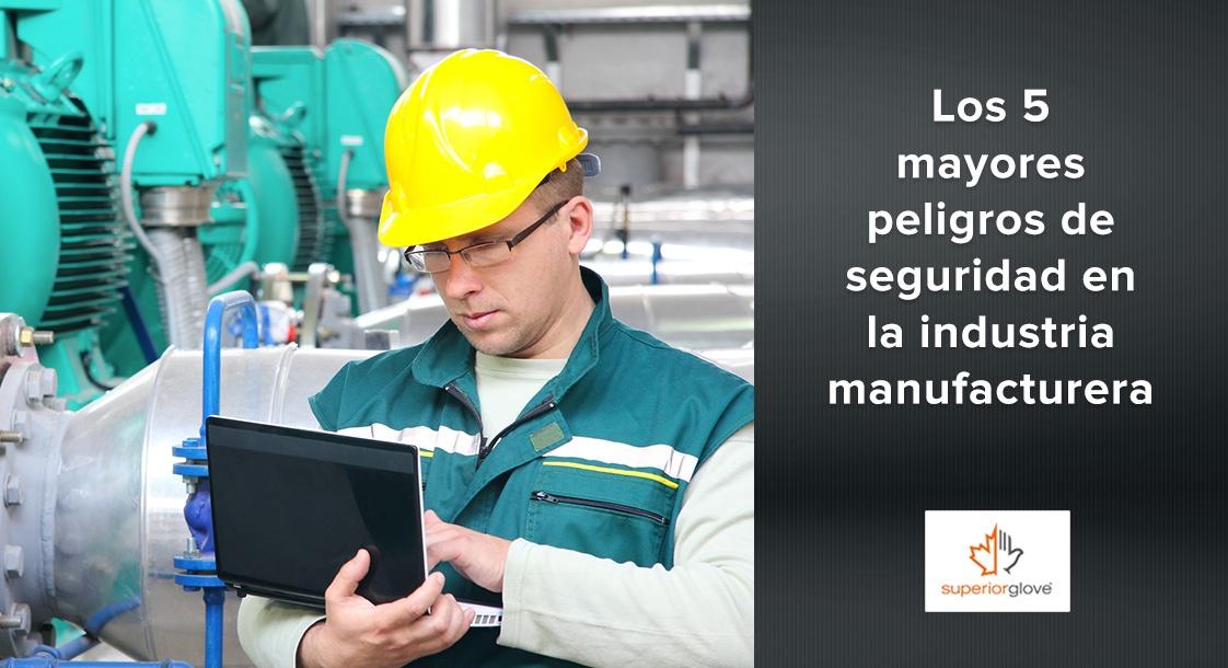 Los 5 mayores peligros de seguridad en la industria manufacturera