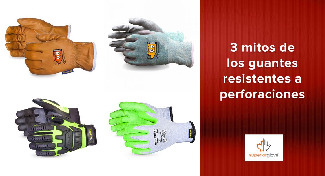 3 mitos de los guantes resistentes a perforaciones