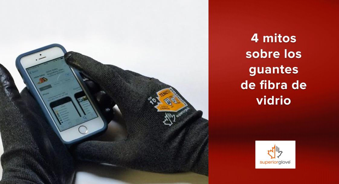 4 mitos sobre los guantes de fibra de vidrio desmentidos