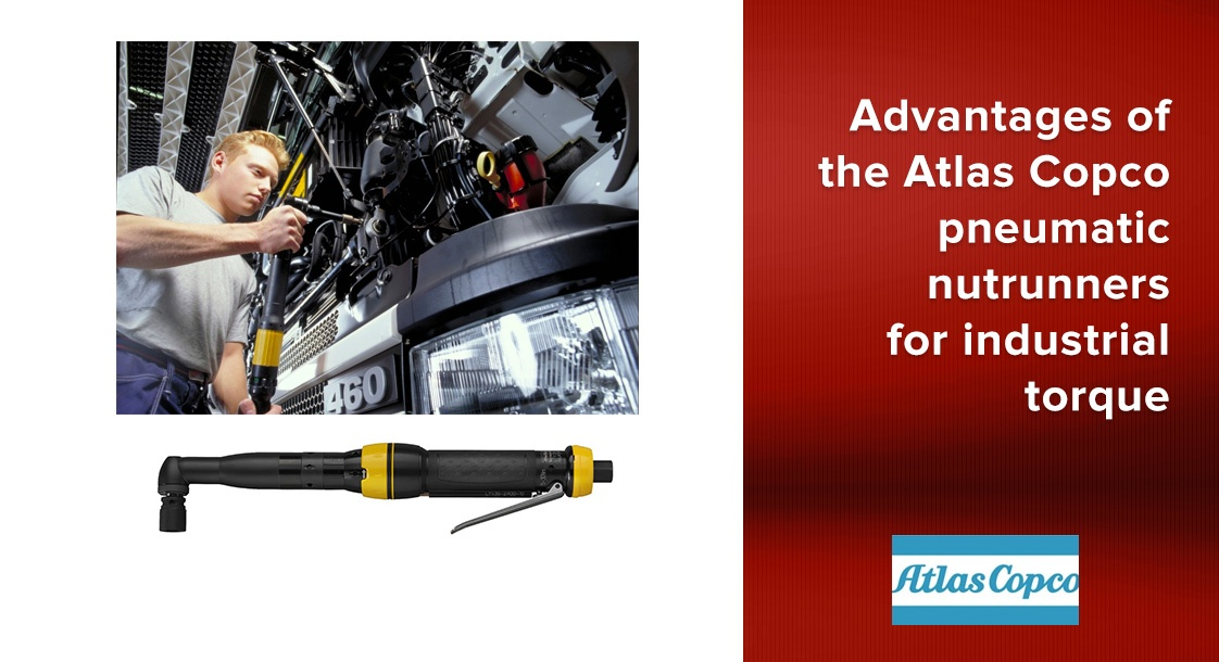 Advantages of the Atlas Copco pneumatic nutrunners for industrial torque