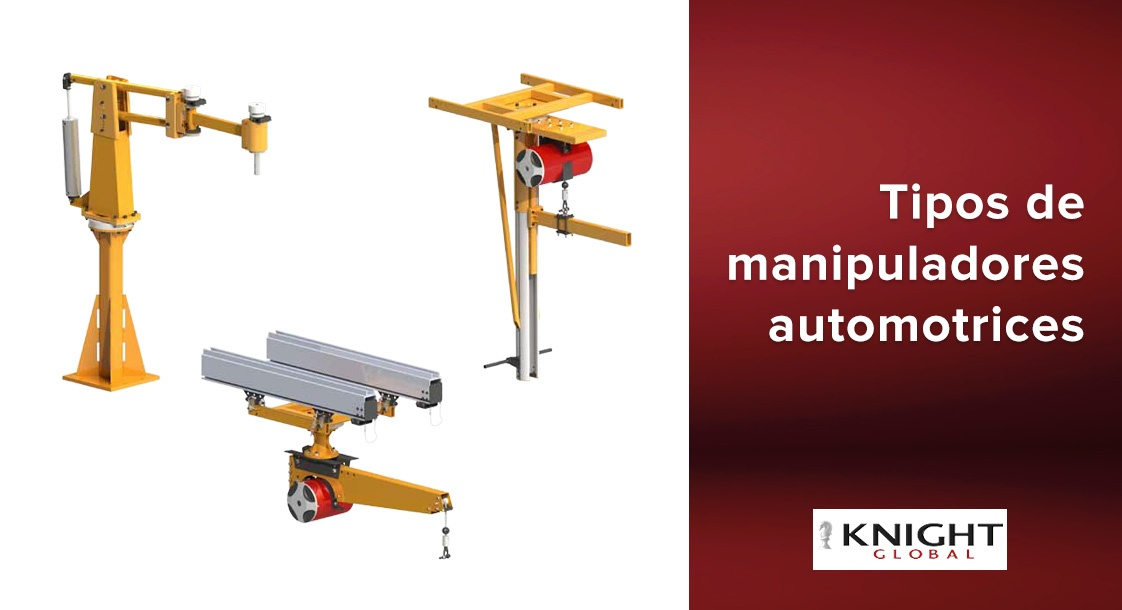 Tipos de manipuladores automotrices Knight Global