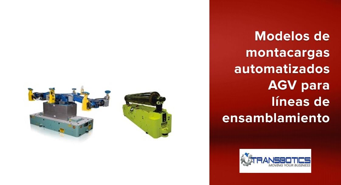 Conoce algunos de nuestros modelos de montacargas automatizados AGV de Transbotics para líneas de ensamblamiento