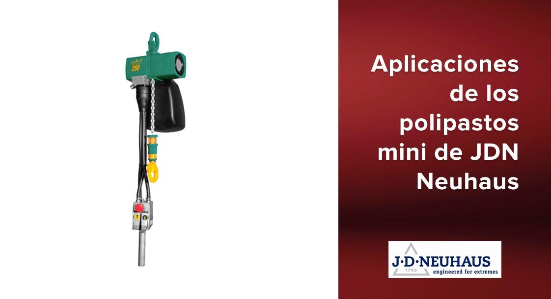 Aplicaciones de los polipastos industriales mini de JD Neuhaus